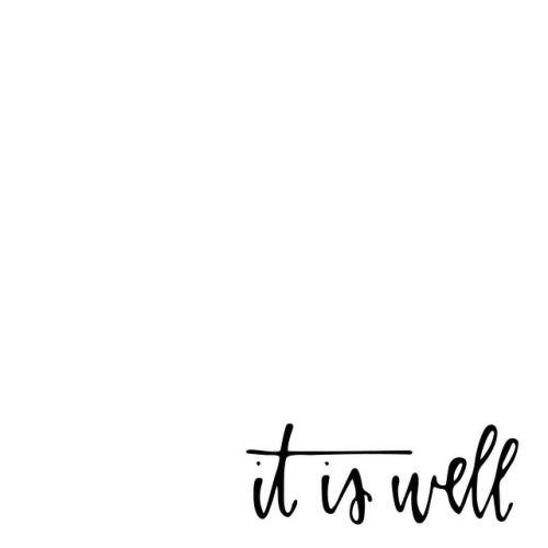 It is well.