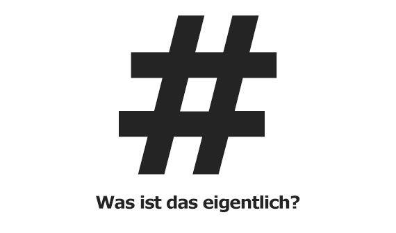 Was ist ein Hashtag: Sinn, Bedeutung und Anwendung