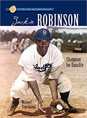 Sterling Biographies®  Jackie Robinson  Champion for Equality  Michael  Teitelbaum  9781402763625  Amazon.com  Books b6fc1f55236