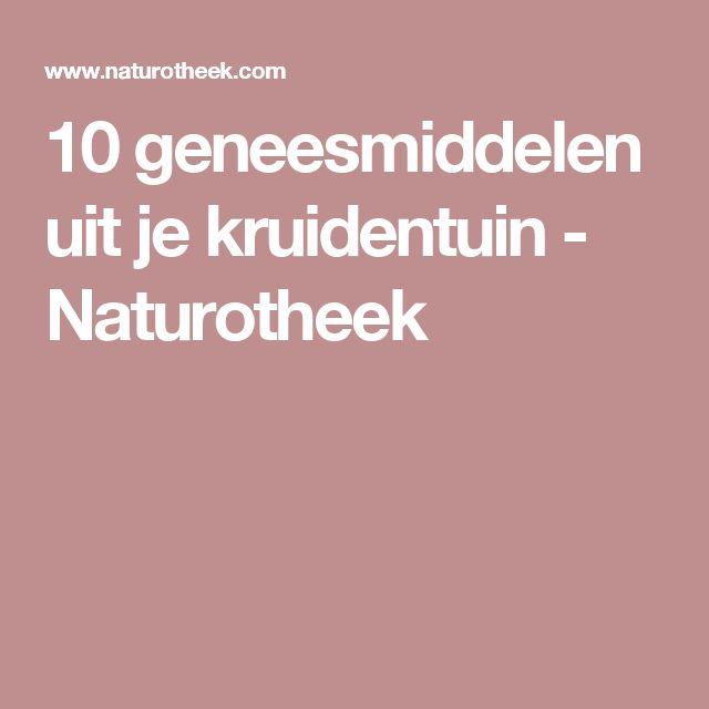 10 geneesmiddelen uit je kruidentuin - Naturotheek