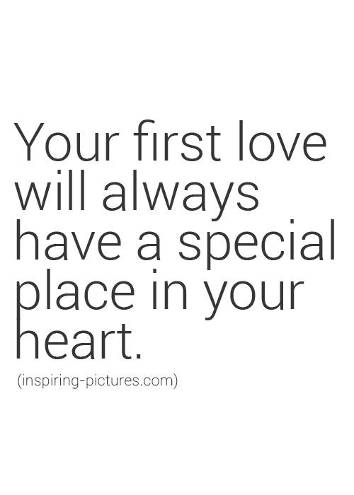 Your First Love Quotes : best First love quotes on Pinterest My first love, Meet again quotes ...