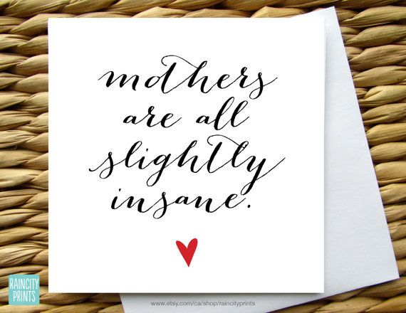 Mother's Day card. Mothers Are All Slightly Insane. J.D. Salinger Quote. Folded blank frameable Square Card by raincityprints, $5.00