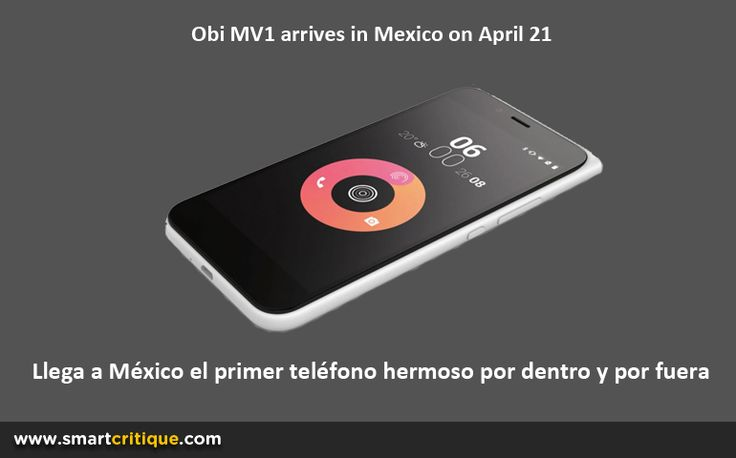 Obi Worldphone is going to launch its latest product Obi MV1 in Mexico on April 21. Like other Obi devices, MV1 is also designed by Ammunition Group.
