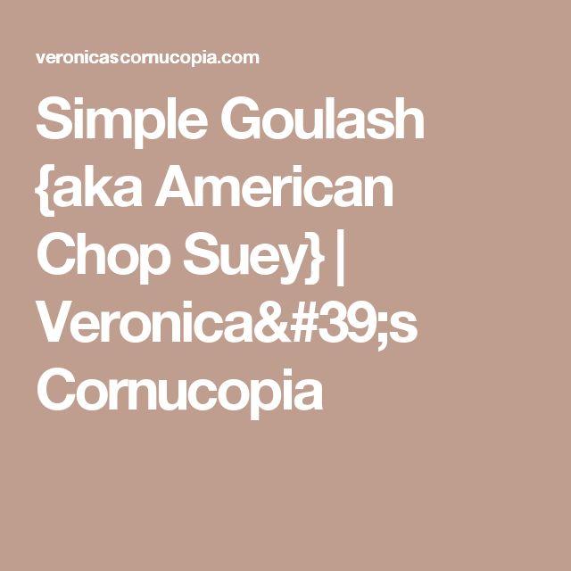 Simple Goulash {aka American Chop Suey} | Veronica's Cornucopia