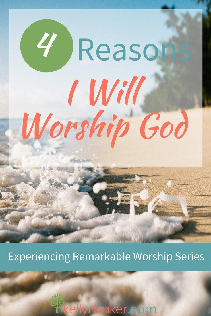 When I set my heart to seek the Lord, I will see God's blessing stay with me.Here are four biblical reasons I will worship God. #thrive #worship #godtime #quiettime #nature #spiritualgrowth