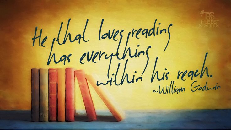 """""""He that loves reading has everything within his reach."""" —William Godwin #education #quotes #inspiration"""
