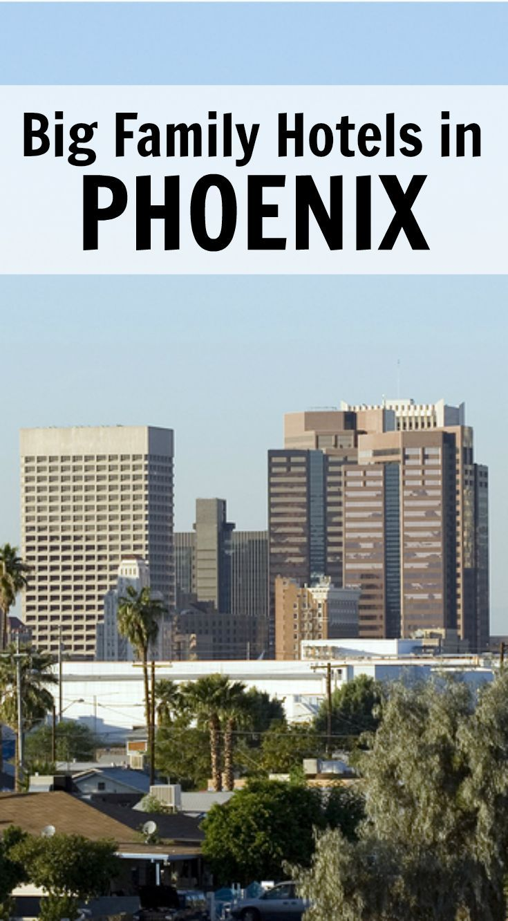 How Teen friendly hotels in phenox az
