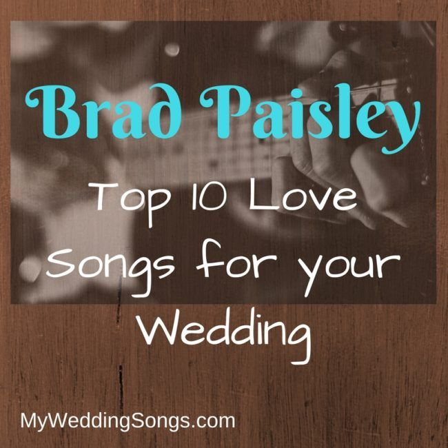 Brad Paisley Love Songs For Weddings - Top 10 Song List #BradPaisley Brad Paisley https://www.myweddingsongs.com/weddingblog/brad-paisley-love-songs-for-weddings/?utm_content=bufferf0295&utm_medium=social&utm_source=pinterest.com&utm_campaign=buffer