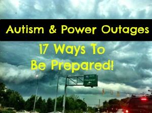 Emergency preparedness, 17 ways to be prepared and manage autistic children in a power outage.