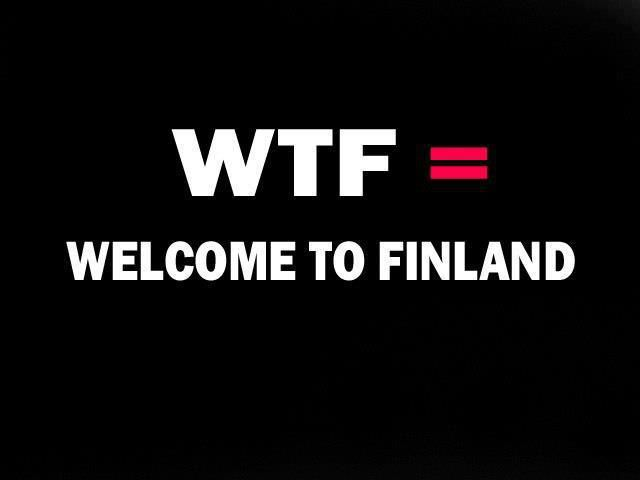 Have you been in Finland? :)