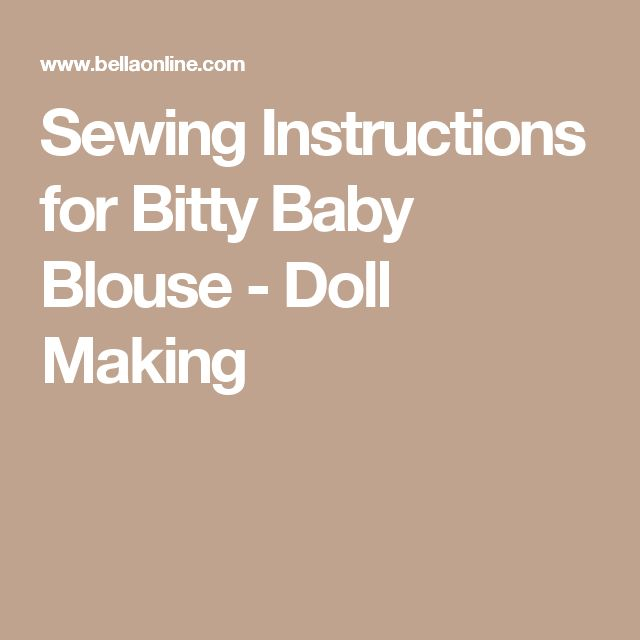 Sewing Instructions for Bitty Baby Blouse - Doll Making