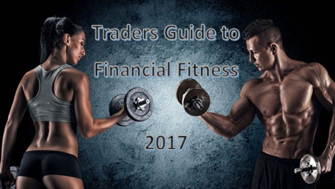 Get the Traders Guide to Financial Fitness including top 5 tips to stay ahead of the markets and be successful in 2017 - My Trading Buddy Blog