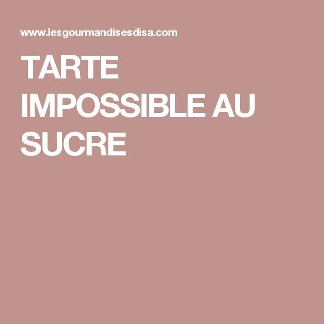 TARTE IMPOSSIBLE AU SUCRE