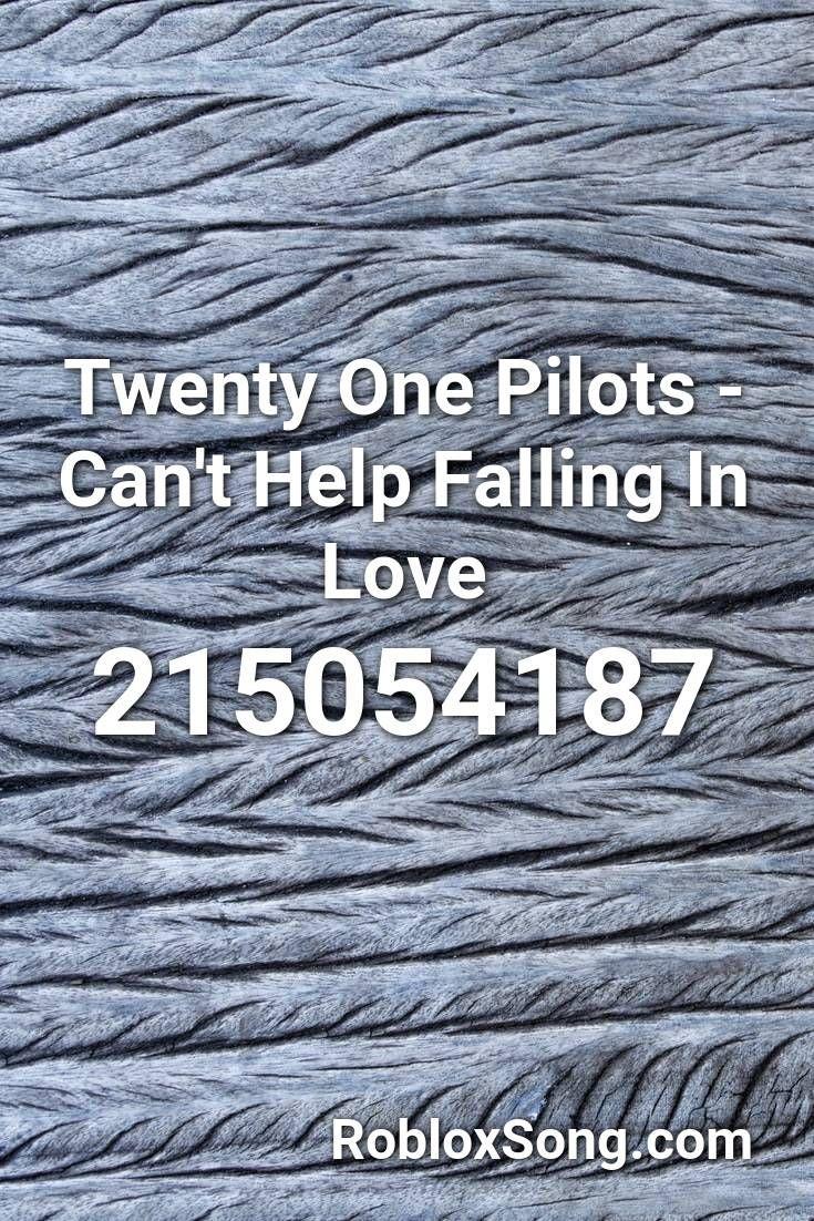 Twenty One Pilots Can T Help Falling In Love Roblox Id Roblox