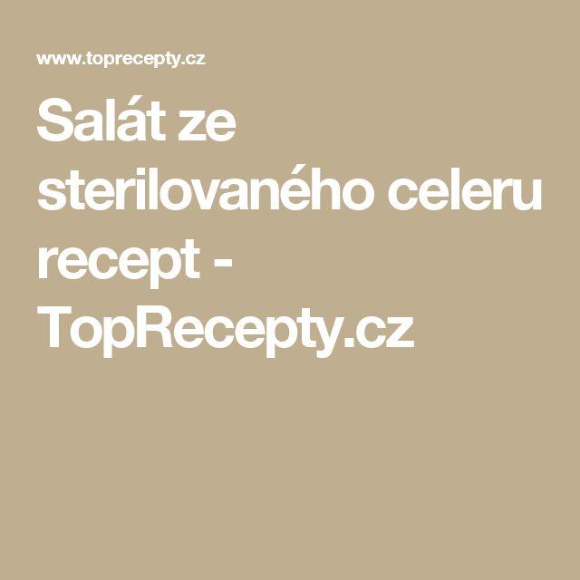 Salát ze sterilovaného celeru recept - TopRecepty.cz
