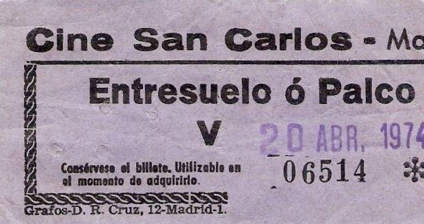 ENTRADA AL CINE SAN CARLOS DE LA CALLE DE ATOCHA - 1974