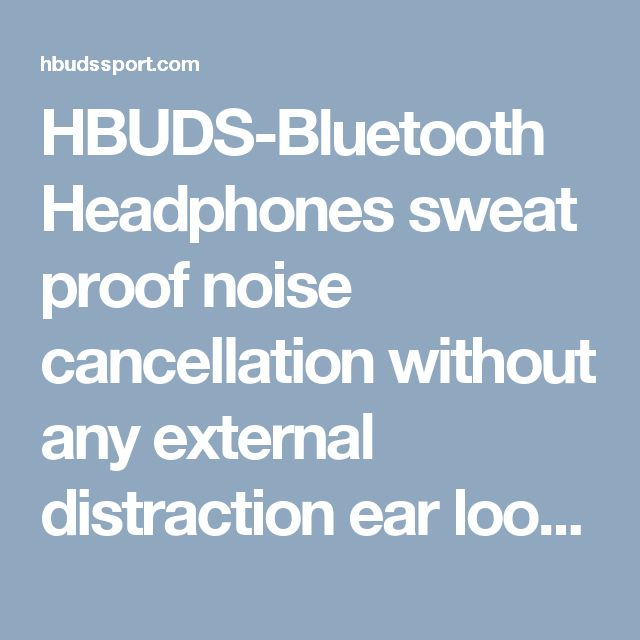 HBUDS-Bluetooth Headphones  sweat proof  noise cancellation without any external distraction ear loops Magicbuds  silicone gel Bluetooth 4.1 universal connectivity Bluetooth music players  wireless stereo headphone Bluetooth phone headset clear sounds  noise cancellation technology  multipoint pairing micro-fiber pouch  micro-USB charging cable built-in microphone taking calls rechargeable  reasonable volume  clean look Bluetooth 4.1 CSR technology athletes  noise canceling ability sound…