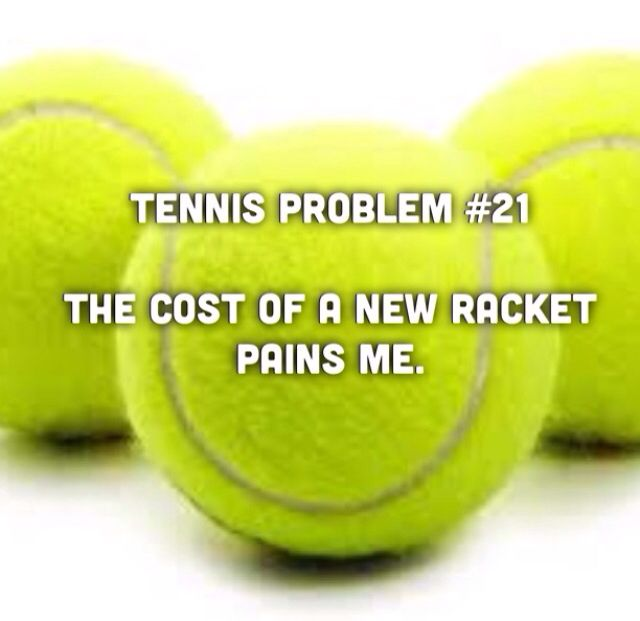 Well I don't need a new racket anytime soon. I have a really nice Wilson tennis racket. That was expensive, so it should last me a long time lol. #TennisProbs