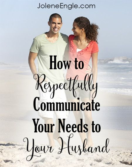How to communicate with my husband better