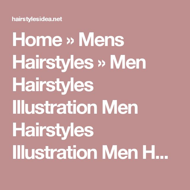 Home » Mens Hairstyles » Men Hairstyles Illustration Men Hairstyles Illustration Men Hairstyles Illustration. This Hairstyle category under Men Hairstyles, Men Hairstyles 2016, Men Hairstyles Long, Men Hairstyles Names, Men Hairstyles Short, Men's Haircut Illustrations
