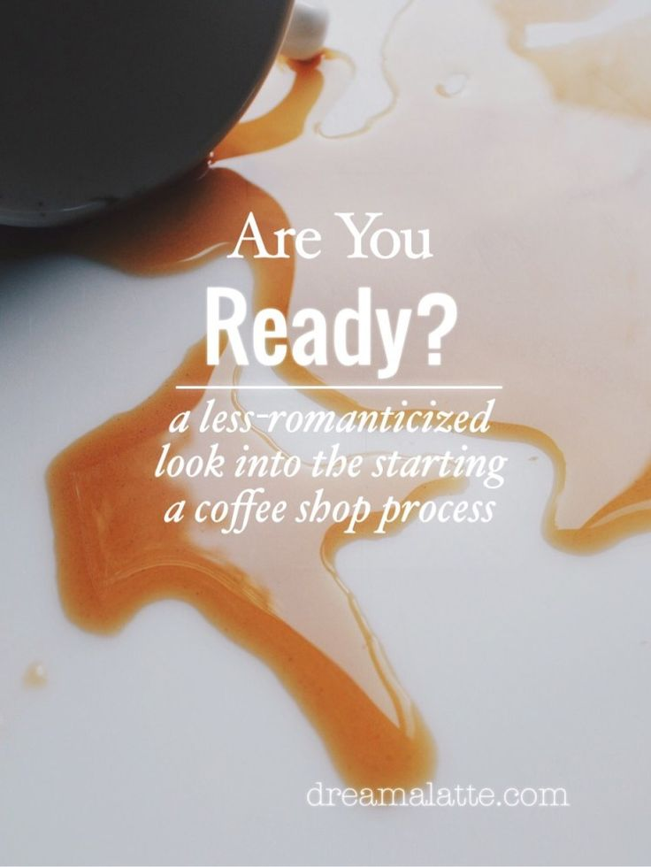 Starting a Coffee Shop - Are you ready? #dreamalatte