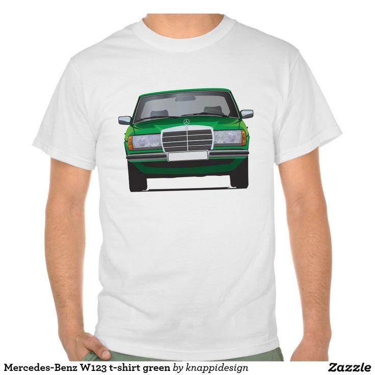 Mercedes-Benz W123 t-shirt green  #mercedesbenz #mercedes #mercedes-benz #123 #tshirt #tshirts #tpaita #troja #germany #classics #zazzle