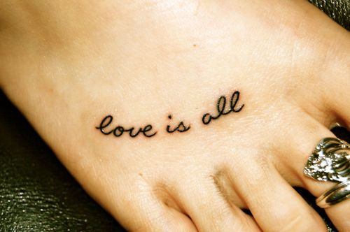 love is all tattoo: The Beatles, Love Tattoo, Tattoo Ideas, Tattoo Placements, Couple Tattoo, Feet Tattoo, Tattoo Design, A Tattoo, Toe Rings