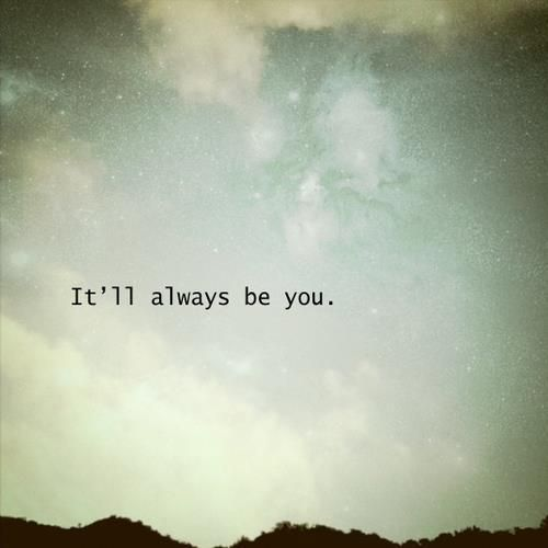 We found soulmates in each other! Hence why we will never give up on one another. It will always be you my love. ~KLW