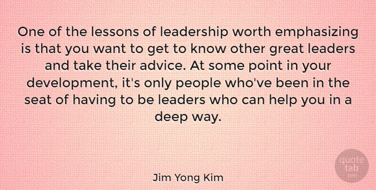 """Jim Yong Kim: """"One of the lessons of leadership worth emphasizing is that you want to get… #Great #Help #quotes #quotetab #quotes #quotetab"""