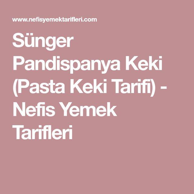Sünger Pandispanya Keki (Pasta Keki Tarifi) - Nefis Yemek Tarifleri