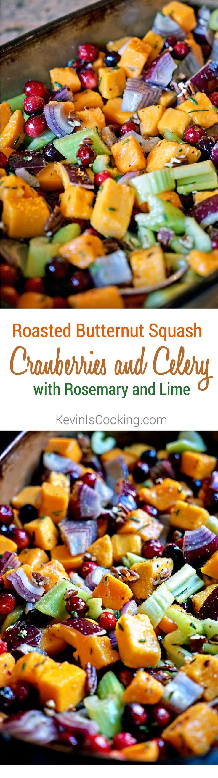 Roasted Butternut Squash Cranberries and Celery with Rosemary and Lime. www.keviniscooking.com