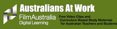 Australians At Work - Film Australia Digital Learning - Free Video Clips and Curriculum-based study materials for Australian teachers and students