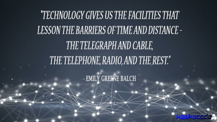 #Technology gives us the #facilities that lesson the barriers of time and distance - the #telegraph and cable, the #telephone, #radio, and the rest.