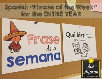 Frase de la semana - Phrase of the week for Spanish Class - For the FULL school year - By Sol Azúcar