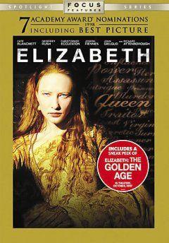 Elizabeth, starring Cate Blanchett