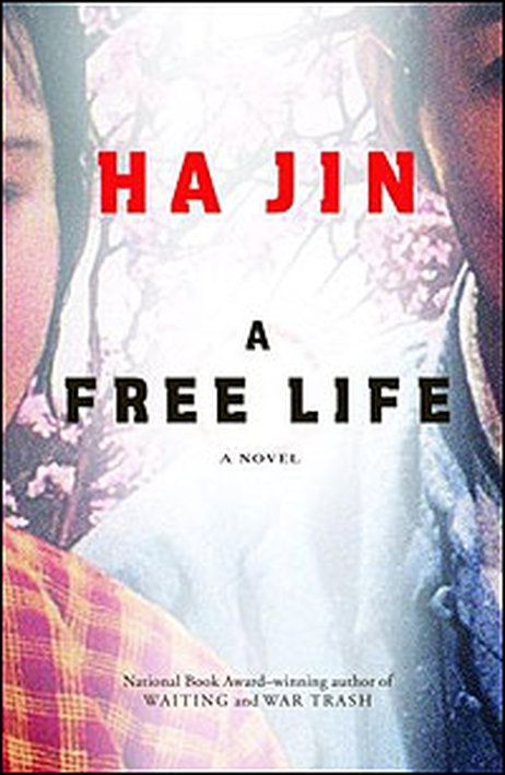 'A Free Life' by Ha Jin