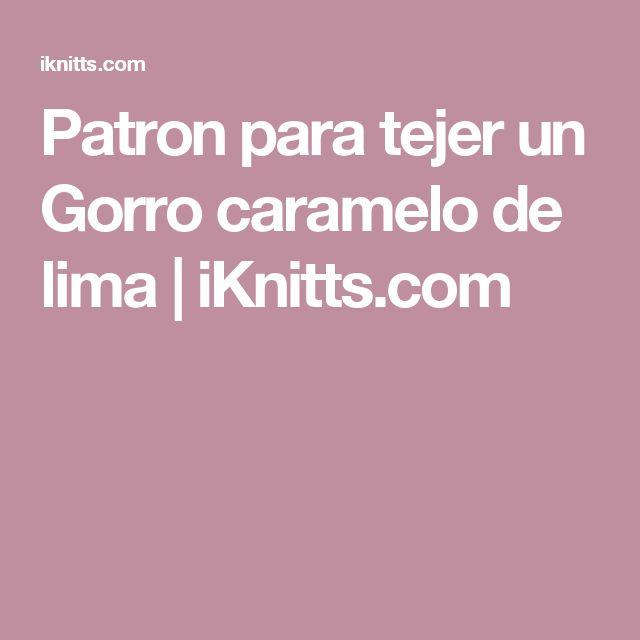 Patron para tejer un Gorro caramelo de lima | iKnitts.com