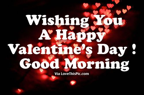 Wishing You A Happy Valentine's Day! Good Morning valentines day good morning valentine's day vday quotes valentines day quotes happy valentines day happy valentines day quotes happy valentine's day valentines day morning quotes valentines day quotes and sayings quotes for valentines day valentines image quotes valentines day wishes valentines day good morning quotes happy valentine's day good morning quotes valentine's day good morning quotes good morning valentines day