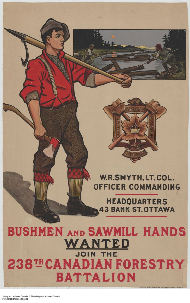Bushmen & Sawmill Hands Wanted for the Canadian Forestry Units Overseas : recruitment campaign.