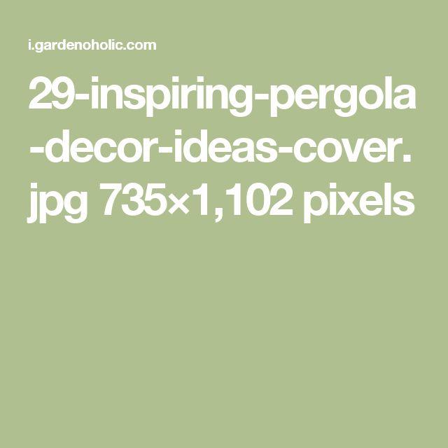29-inspiring-pergola-decor-ideas-cover.jpg 735×1,102 pixels
