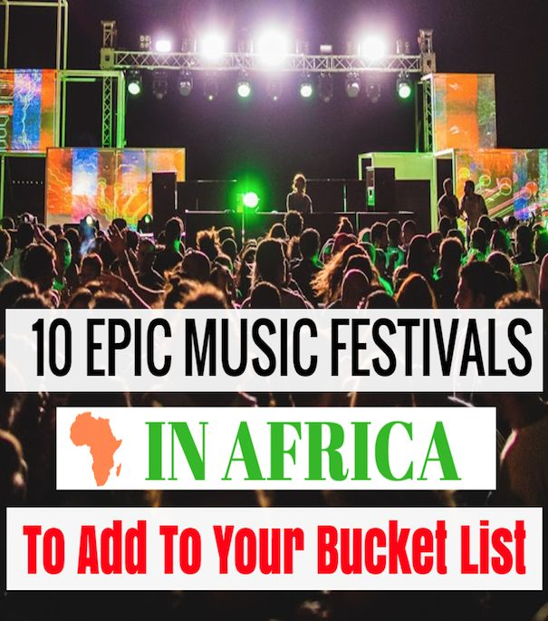 10 Epic Music Festivals in Africa To Add To Your Bucket List!