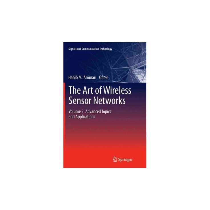 Art of Wireless Sensor Networks : Advanced Topics and Applications (Vol 2) (Reprint) (Paperback)