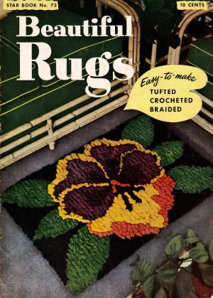 Star 73, beautiful rugs, tufted , crocheted and braided, came out in 1950, lovingly redone and available in PDF form. Available at http://www.buggsbooks.com