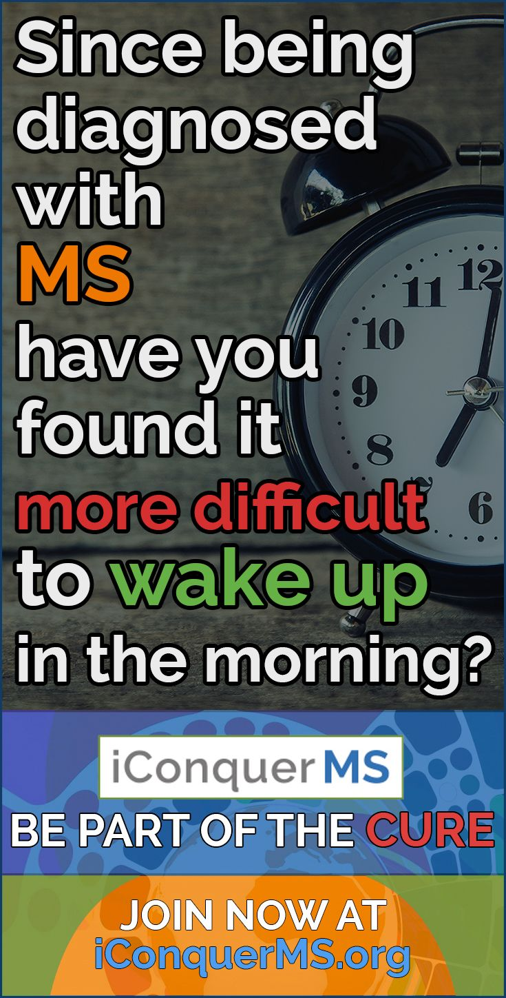 After life with multiple sclerosis have you found it harder and harder to wake up in the morning to not just keep hitting snooze on your alarm clock