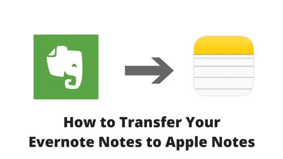 How to Transfer Your Evernote Notes to Apple Notes