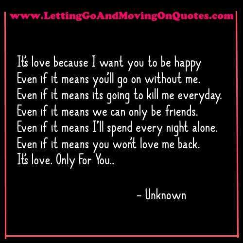 Quotes About Letting Go Of Someone You Love But Can't Have ...