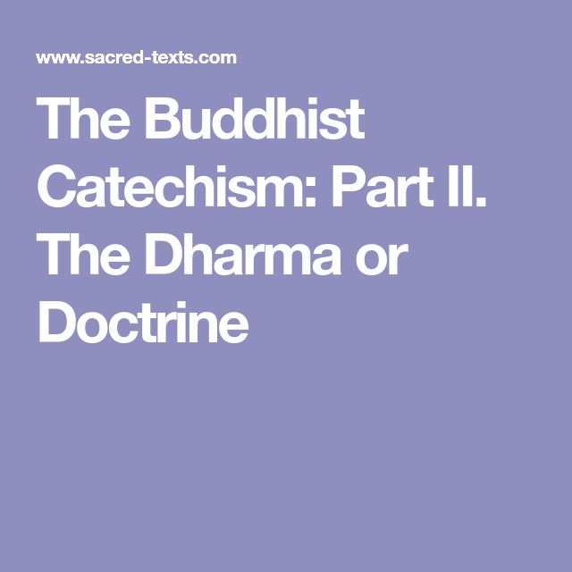 The Buddhist Catechism: Part II. The Dharma or Doctrine