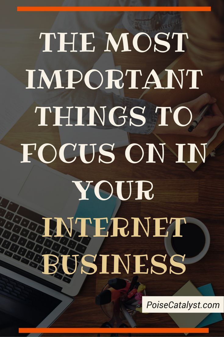 Here are the most important things to focus on in your internet business. Click through for the video!
