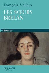 Les Soeurs Brelan - FRANÇOIS VALLEJO