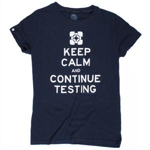 Portal 2: T-Shirt: Keep Calm & Continue Testing    I must have this shirt! MUST HAVE!!!!